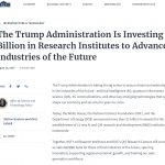 The Trump Administration Is Investing $1 Billion in Research Institutes to Advance Industries of the Future