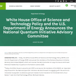 White House Office of Science and Technology Policy and the U.S. Department of Energy Announces the National Quantum Initiative Advisory Committee