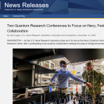https://www.nrl.navy.mil/news/releases/two-quantum-research-conferences-focus-navy-federal-collaboration
